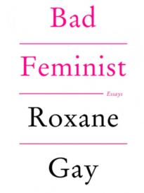 cover of bad feminist by roxane gay